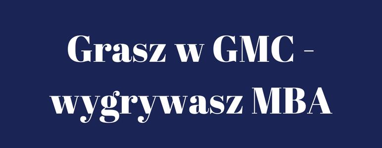 Grasz w GMC - wygrywasz MBA
